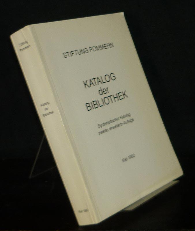 Stiftung Pommern: Katalog der Bibliothek. Systematischer Katalog. 2., erweiterte Auflage.