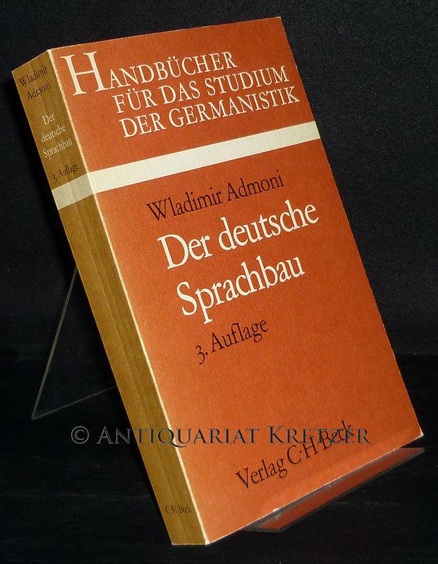 Der deutsche Sprachbau. Von Wladimir Admoni. (Beck