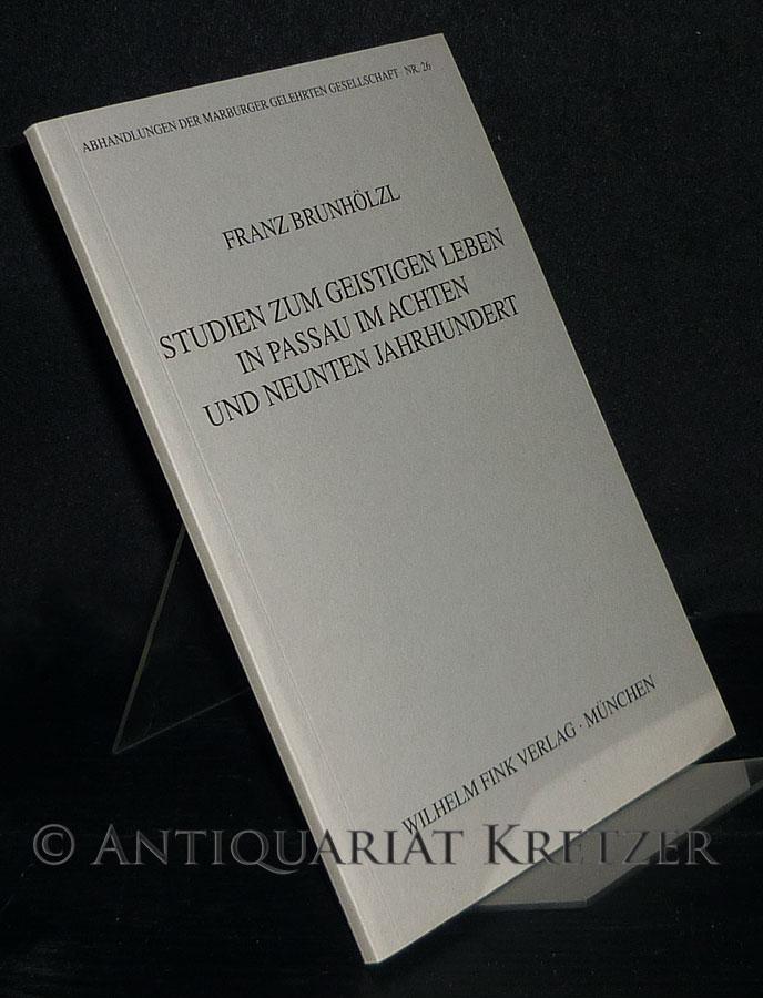 Studien zum geistigen Leben in Passau im achten [8.] und neunten [9.] Jahrhundert. Von Franz Brunhölzl. (= Abhandlungen der Marburger Gelehrten Gesellschaft, Nr. 26).