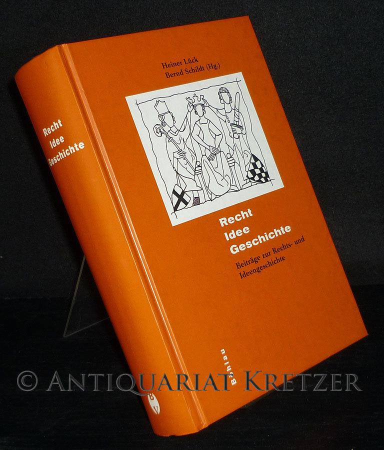 Recht - Idee - Geschichte. Beiträge zur Rechts- und Ideengeschichte für Rolf Lieberwirth anläßlich seines 80. Geburtstages. [Herausgegeben von Heiner Lück und Bernd Schildt].