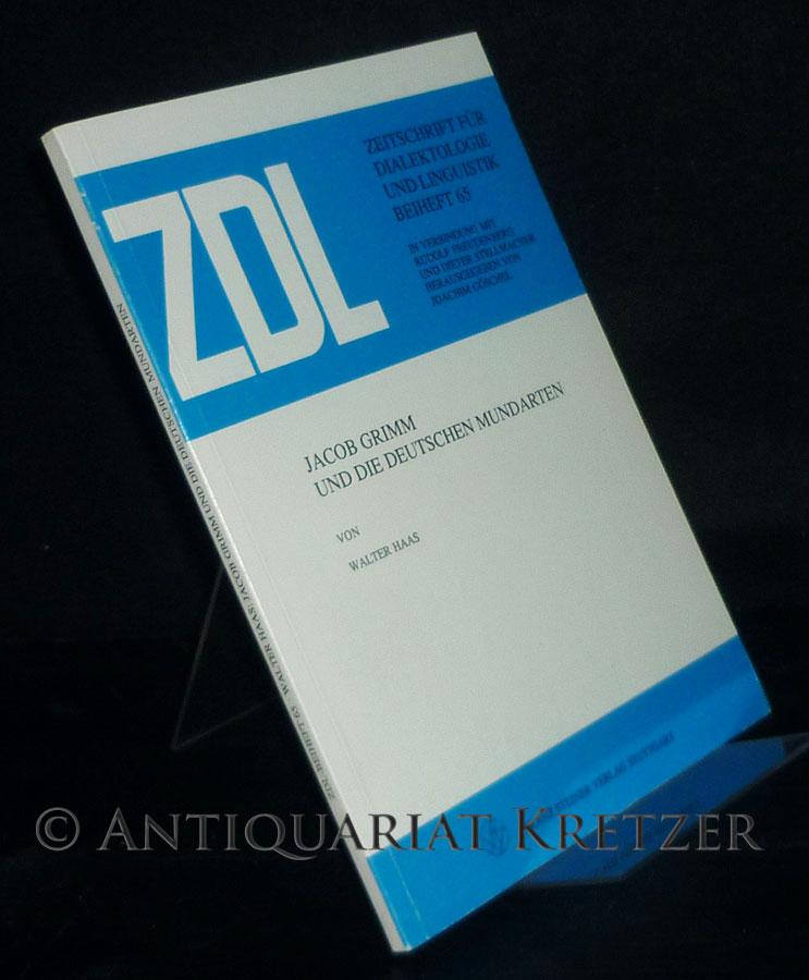 Jacob Grimm und die deutschen Mundarten. Von Walter Haas. (= Zeitschrift für Dialektologie und Linguistik, Beihefte, Heft 65).