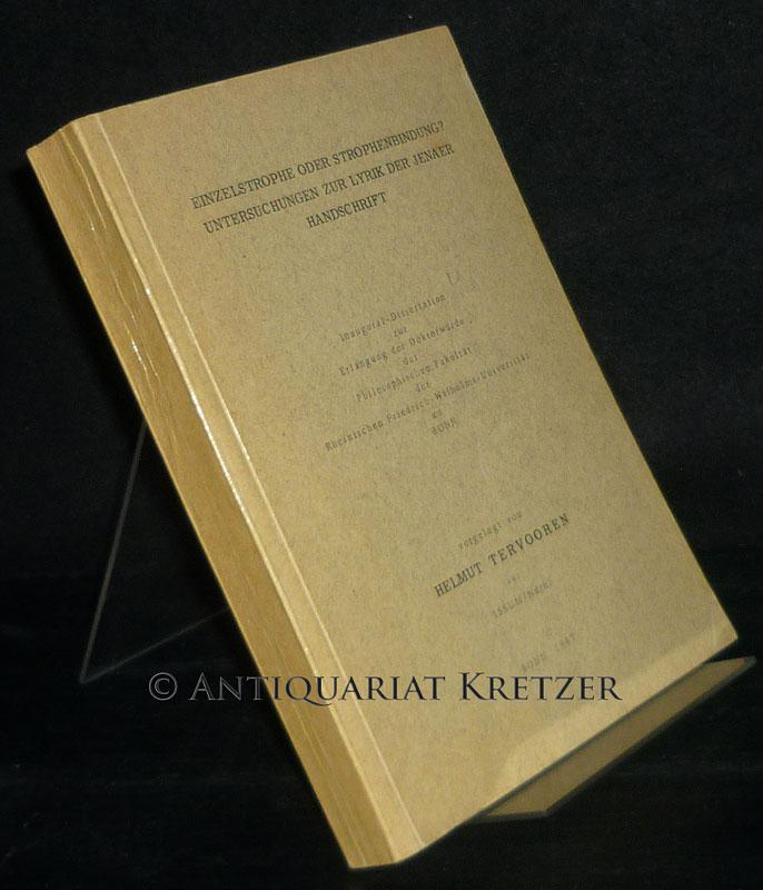 Einzelstrophe oder Strophenverbindung? Untersuchungen zur Lyrik der Jenaer Handschrift. Inaugural-Dissertation (Uni Bonn) von Helmut Tervooren.
