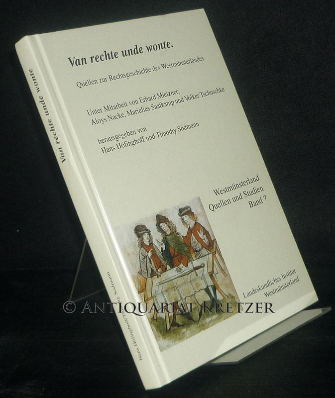 Van rechte unde wonte. Quellen zur Rechtsgeschichte des Westmünsterlandes. Herausgegeben von Hans Höfinghoff und Timothy Sodmann. (= Westmünsterland. Quellen und Studien, Band 7).