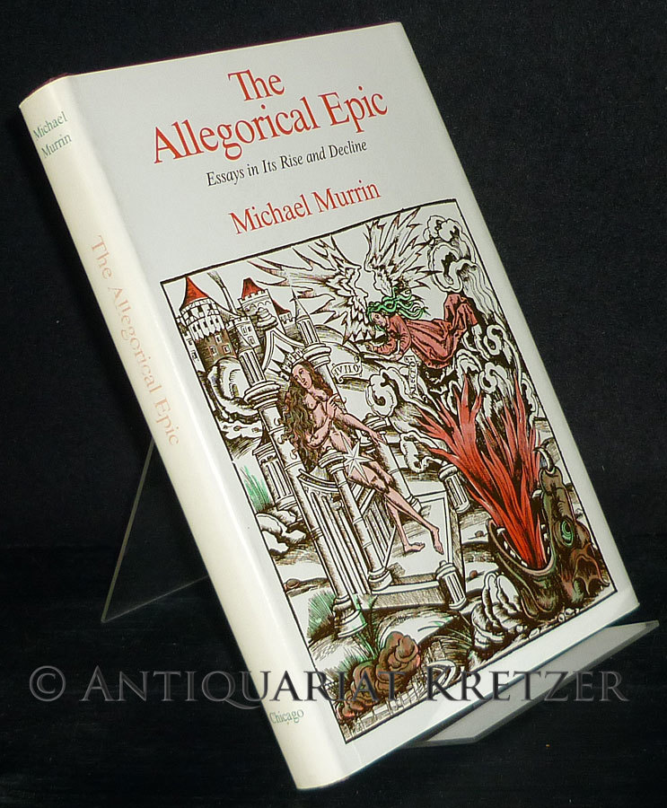 The Allegorical Epic. Essays in Its Rise and Decline. [By Michael Murrin].