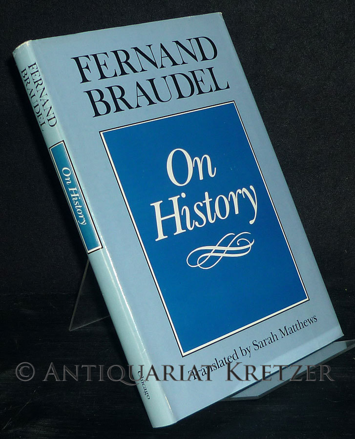 On History. [By Fernand Braudel]. Translated by J.D. Bernal.