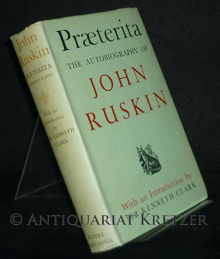 Praeterita. Outlines of Scenes and Thoughts, Perhaps Worthy of Memory in my Past Life. [By John Ruskin].