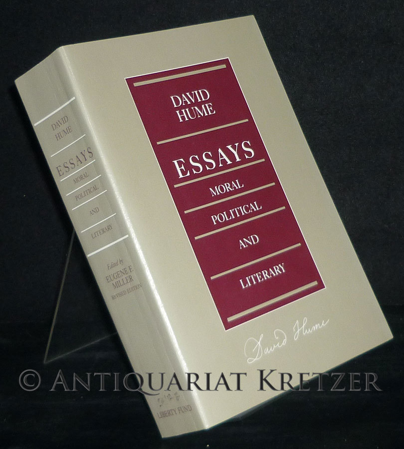 Essays. Moral, Political and Literary. [By David Hume]. Edited and with a Foreword, Notes, and Glossary by Eugene F. Miller. Revised Edition.