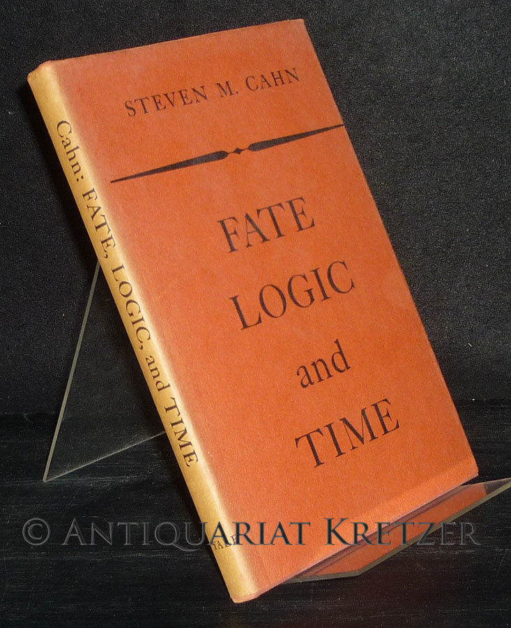 Fate, Logic, and Time. [By Steven M. Cahn].