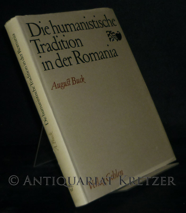 Die humanistische Tradition in der Romania. [Von August Buck].