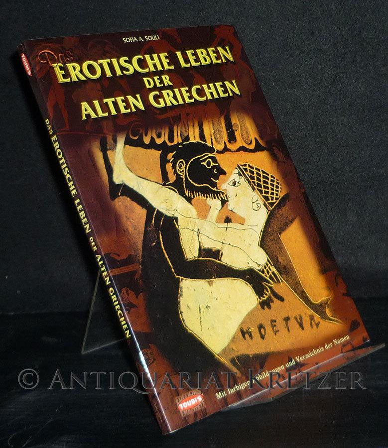 Das erotische Leben der Alten Griechen. [Von Sofia A. Souli].