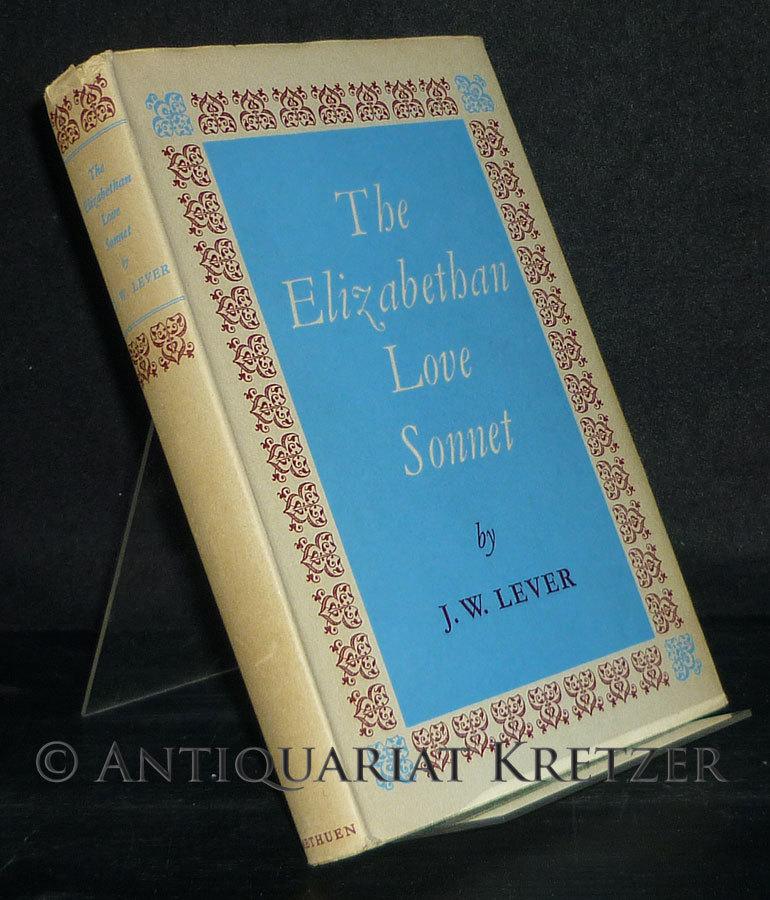 The Elizabethan Love Sonnet. [By J.W. Lever].