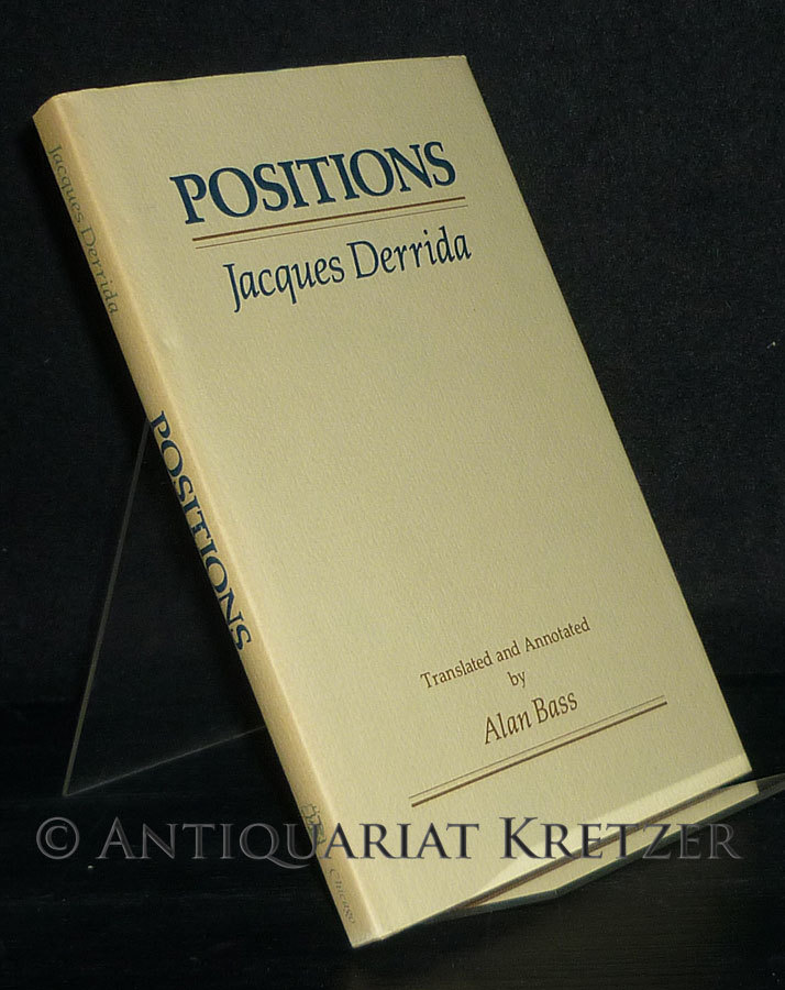 Positions. [By Jacques Derrida]. Translated and Annotated by Alan Bass.