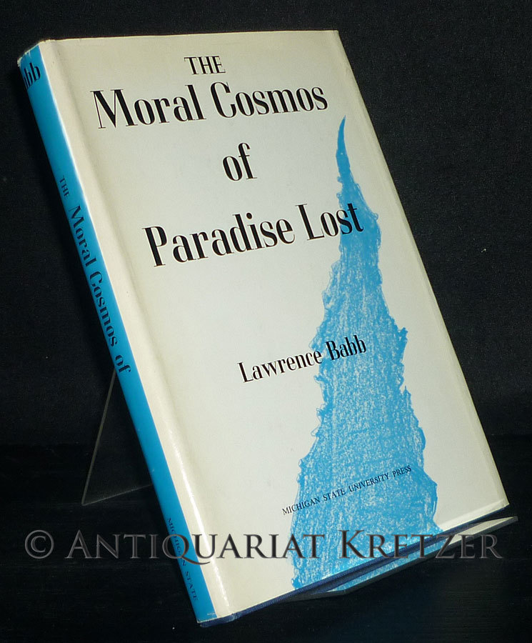 The Moral Cosmos of Paradise Lost. [By Lawrence Babb].