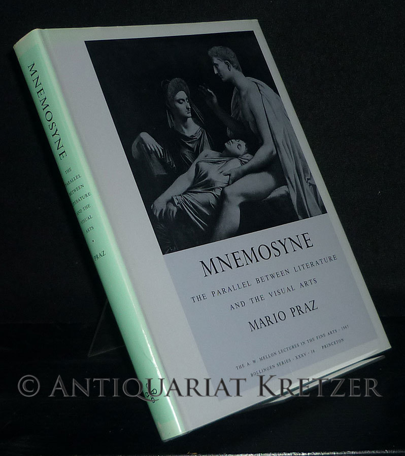 Mnemosyne. The Parallel Between Literature and the Visual Arts. By Mario Praz. (= Bollingen Series 35, No. 16).