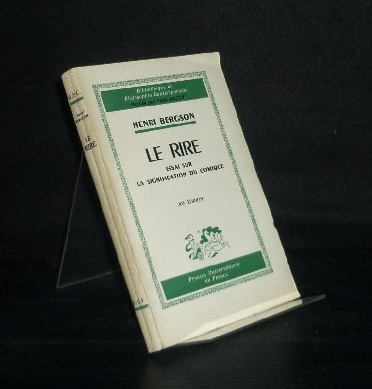 Le rire. Essai sur la signification du comique. Par Henri Bergson. (Bibliotheque de Philosophie Contemporaine). Deux cent troisieme edition.