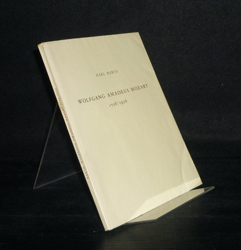Wolfgang Amadeus Mozart 1756 / 1956. [Von Karl Barth].