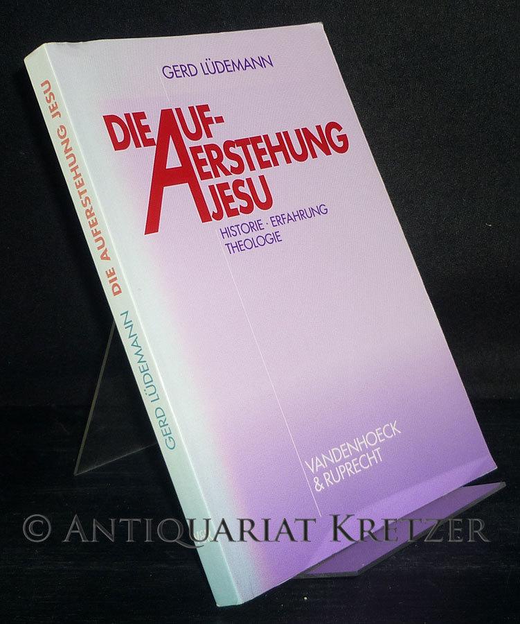 Lüdemann, Gerd: Die Auferstehung Jesu. Historie, Erfahrung, Theologie. [Von Gerd Lüdemann].