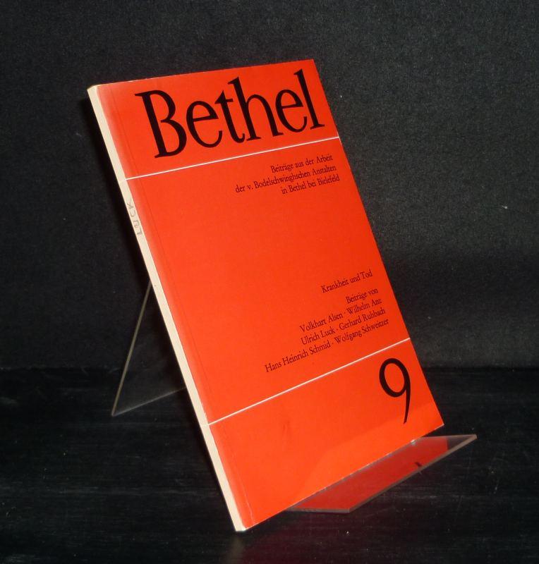 Bethel. Beiträge aus der Arbeit der v. Bodelschwinghschen Anstalten in Bethel bei Bielefeld. - Heft 9:  Krankheit und Tod.