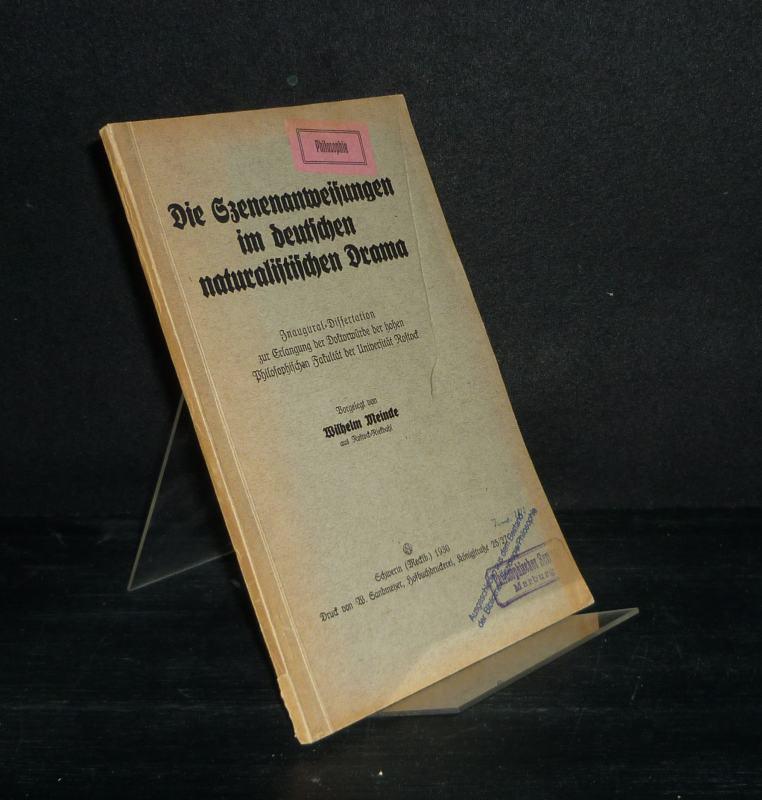 Meincke, Wilhelm: Die Szenenanweisungen im deutschen naturalistischen Drama. Inaugural-Dissertation (Uni Rostock) von Wilhelm Meincke.