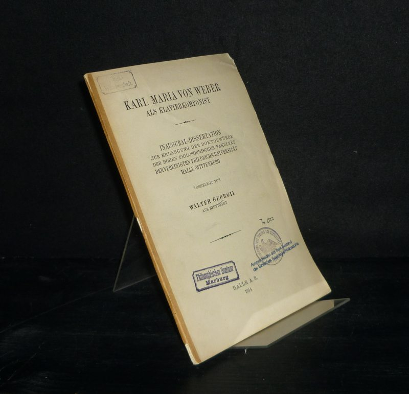 Georgii, Walter: Karl Maria von Weber als Klavierkomponist. Inaugural-Dissertation (Uni Halle-Wittenberg) von Walter Georgii.