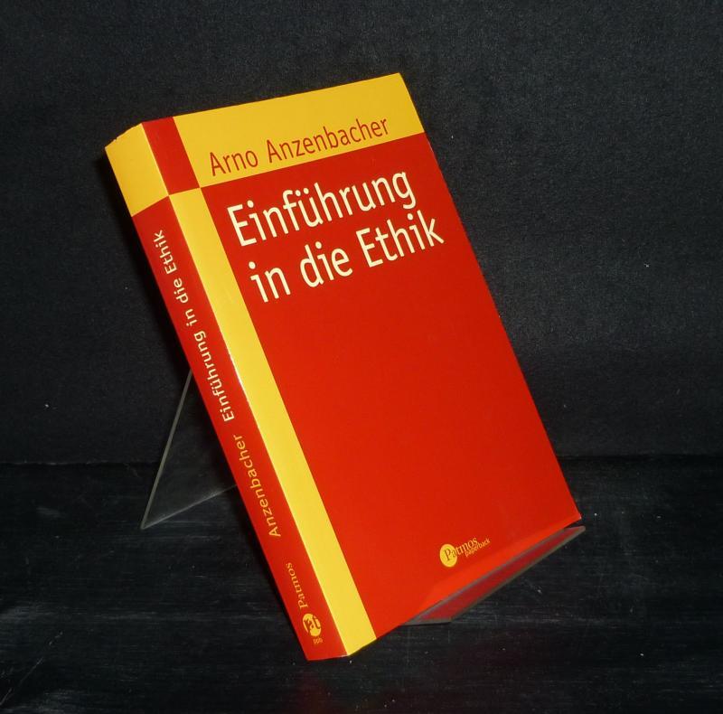 Einführung in die Ethik. [Von Arno Anzenbacher]. 3. Auflage.
