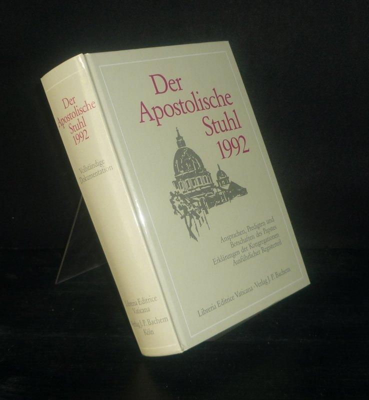Der Apostolische Stuhl 1992. Ansprachen, Predigten und Botschaften des Papstes. Erklärungen der Kongretationen. Vollständige Dokumentation.