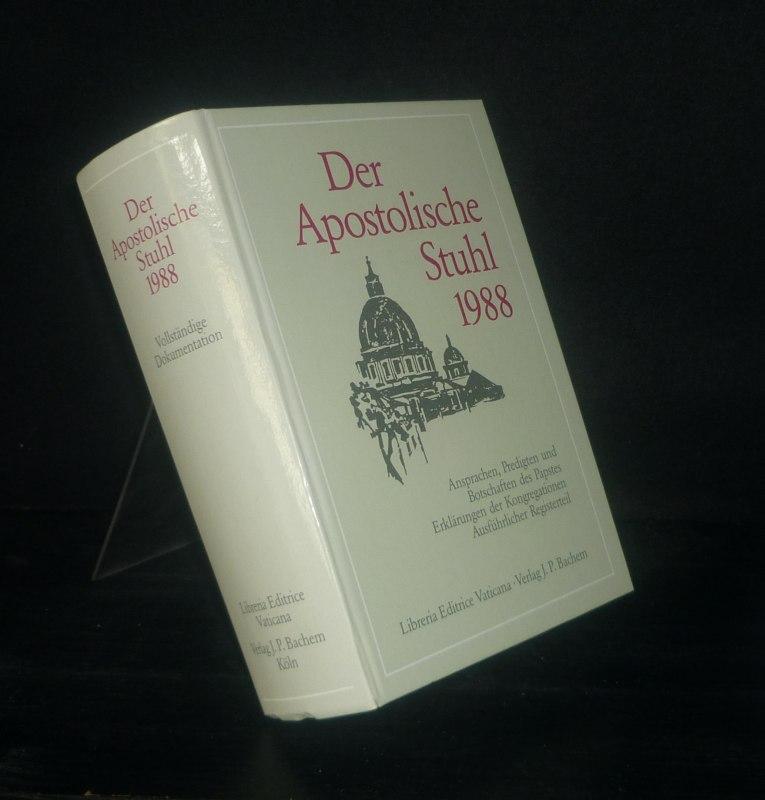 Der Apostolische Stuhl 1988. Ansprachen, Predigten und Botschaften des Papstes. Erklärungen der Kongretationen. Vollständige Dokumentation.