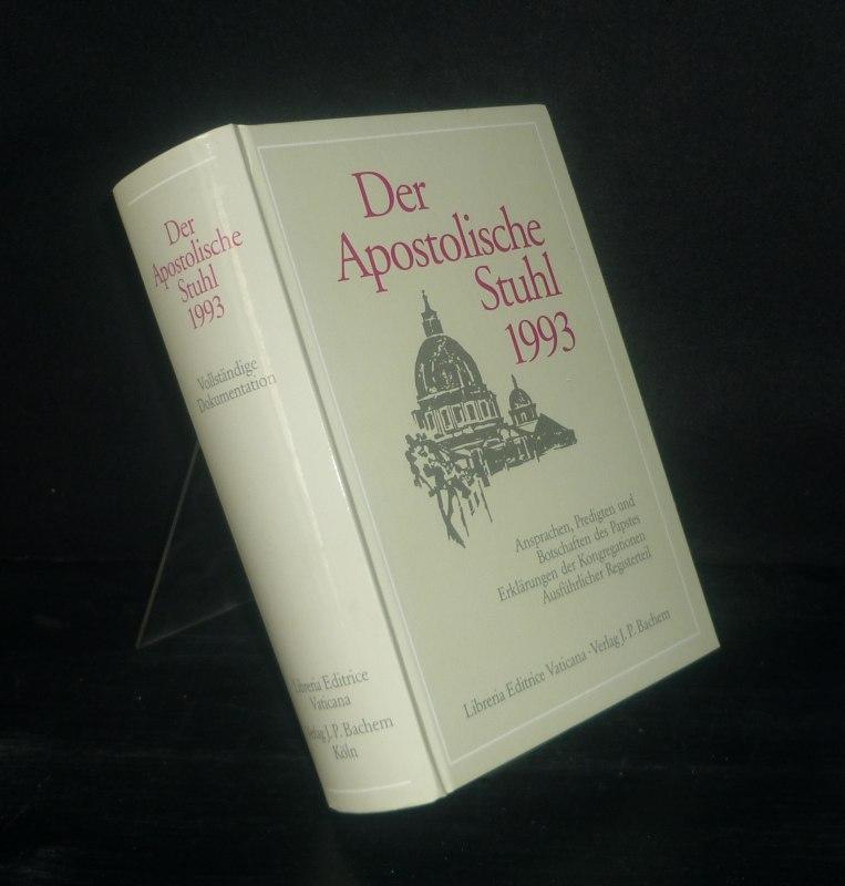 Der Apostolische Stuhl 1993. Ansprachen, Predigten und Botschaften des Papstes. Erklärungen der Kongretationen. Vollständige Dokumentation.