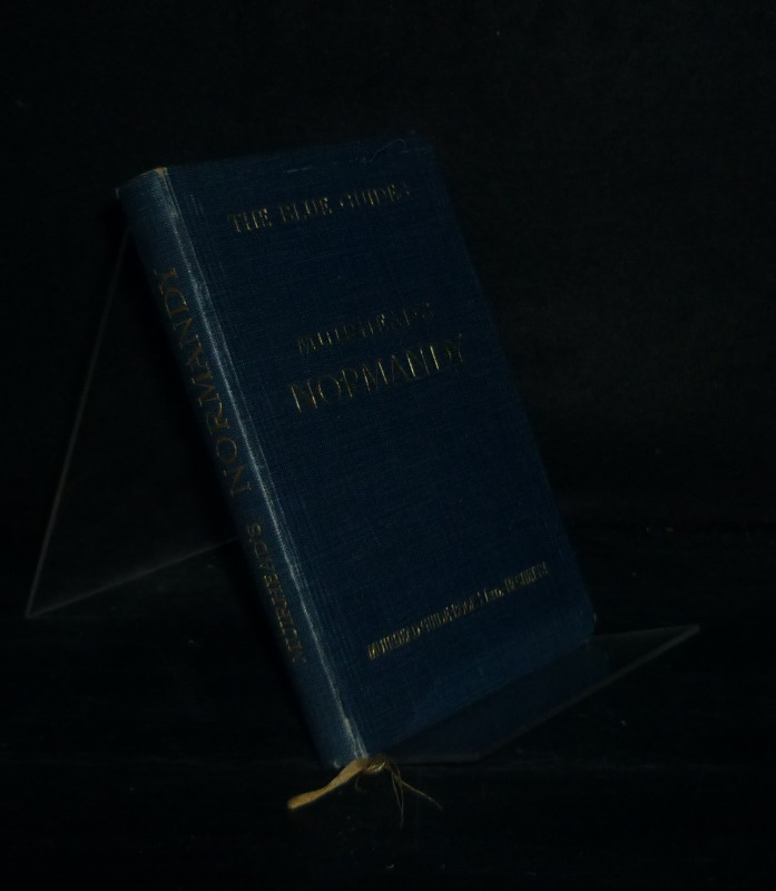 Normandy. Edited by Findlay Muirhead and Marcel Monmarche. (The Blue Guides). Second Edition.