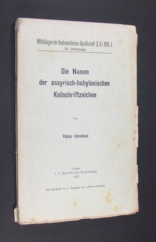 Christian, Viktor: Die Namen der assyrisch-babylonischen Keilschriftzeichen. Von Viktor Christian. (= Mitteilungen der Vorderasiatischen Gesellschaft. 1913. 1. / 18. Jahrgang).