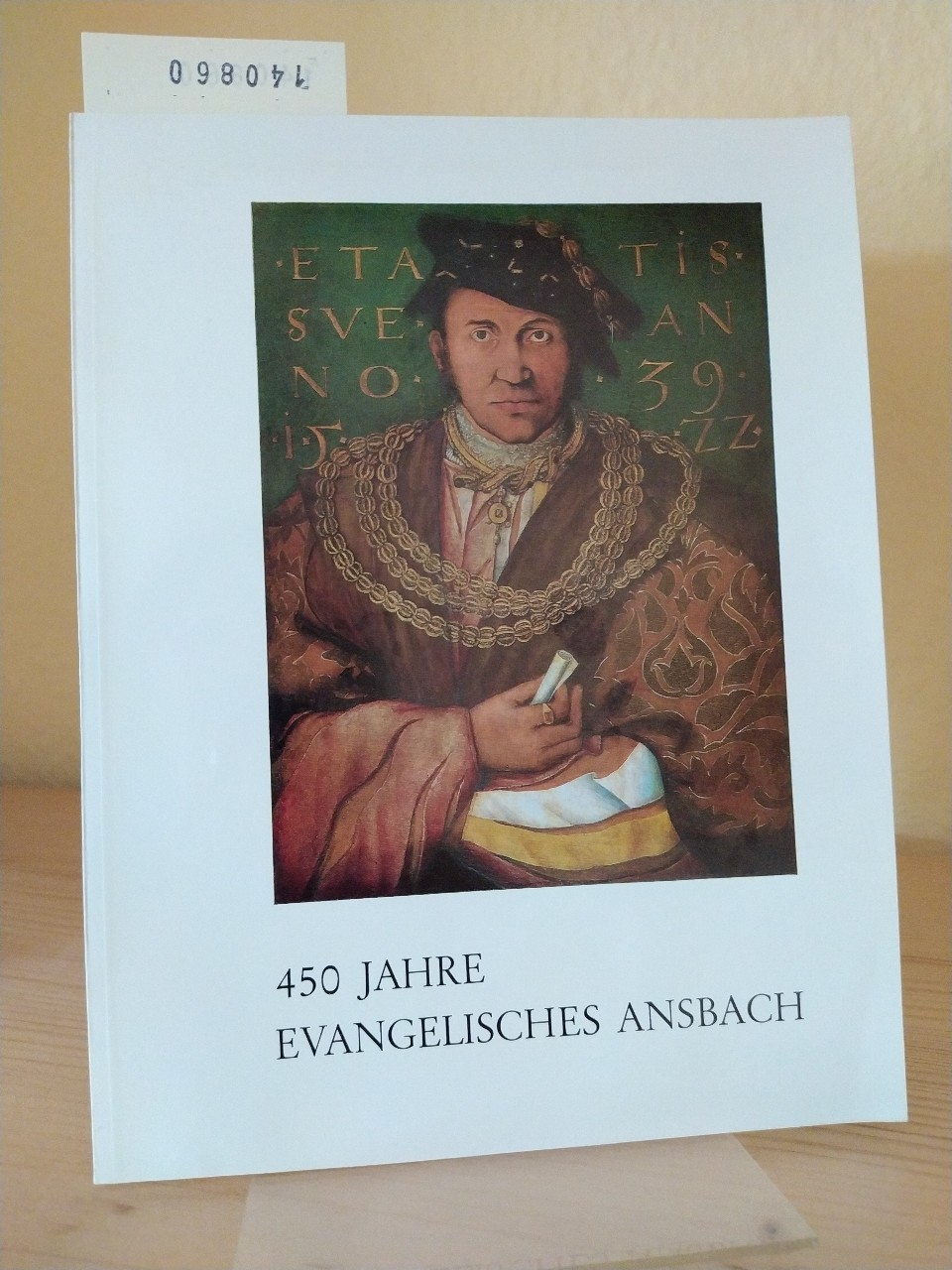 450 Jahre evangelisches Ansbach. In der Karlshalle in Ansbach, 6. März - 9. April 1978. [Herausgegeben vom Evang.-Luth. Dekant Ansbach]. (= Ausstellung des Landeskirchlichen Archivs).