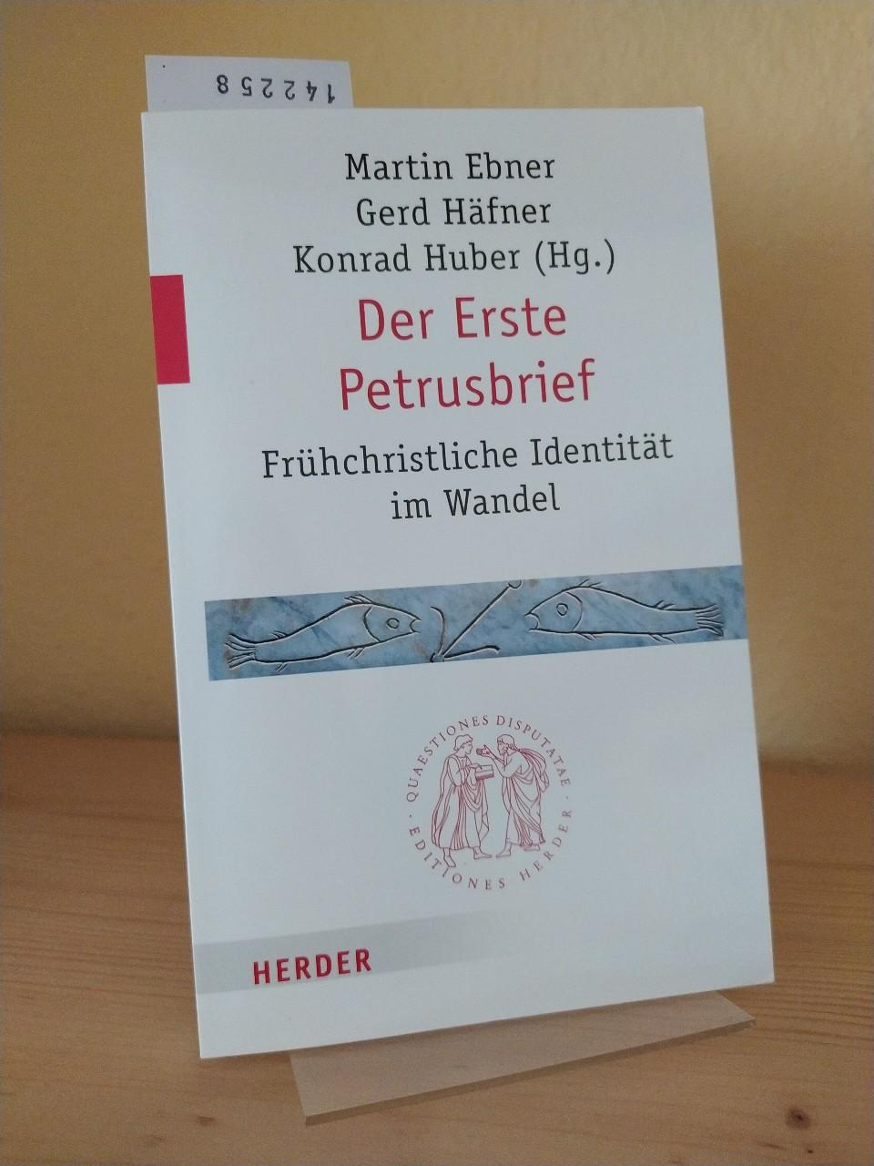 Der Erste Petrusbrief. Frühchristliche Identität im Wandel. [Herausgegeben von Martin Ebner, Gerd Häfner, Konrad Huber]. (= Quaestiones Dispotatae, 269).