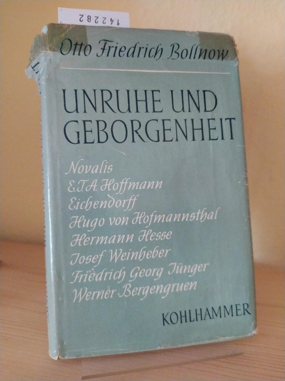 Unruhe und Geborgenheit im Weltbild neuerer Dichter. Acht Essais von Otto Friedrich Bollnow.