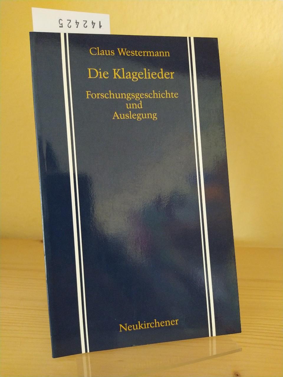 Die Klagelieder. Forschungsgeschichte und Auslegung. [Von Claus Westermann].