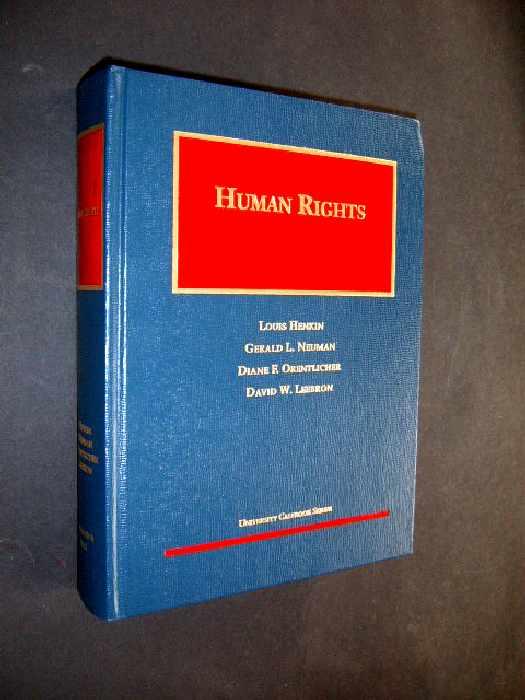 Human Rights [by Louis Henken, Gerals L. Neuman, Diane F. Orentlicher, David W. Leebron],