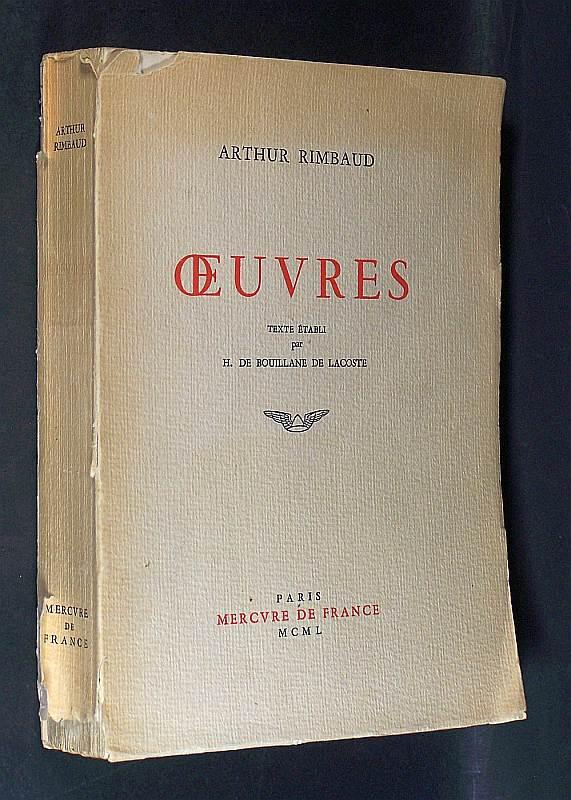 Oeuvres. Von Arthur Rimbaud. Texte établi par H. de Bouillane de Lacoste.