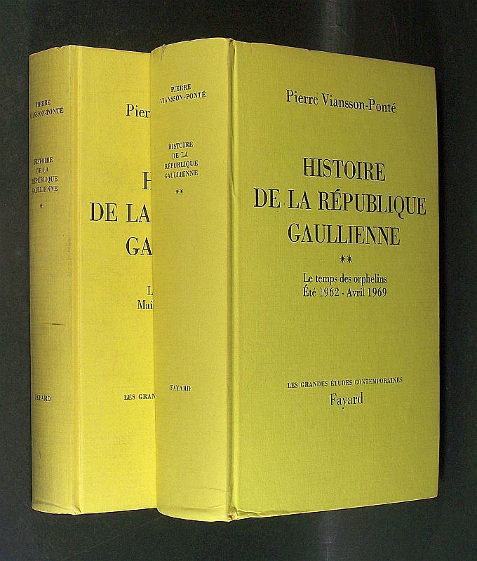 Histoire de la République Gaullienne. 2 Bände (von 2). Von Pierre Viansson-Ponté. Band 1: La fin d'une époque. Mai 1958 - juillet 1962. Band 2: Le temps des orphelins. Été 1962 - avril 1969.