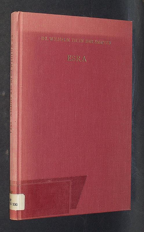 Esra. Quellen, Überlieferung und Geschichte. Von Wilhelm Th. In der Smitten. (= Studia Semitica Neerlandica, Band 15. Herausgegeben von M. A. Beek, J. A. Hospers u.a.)