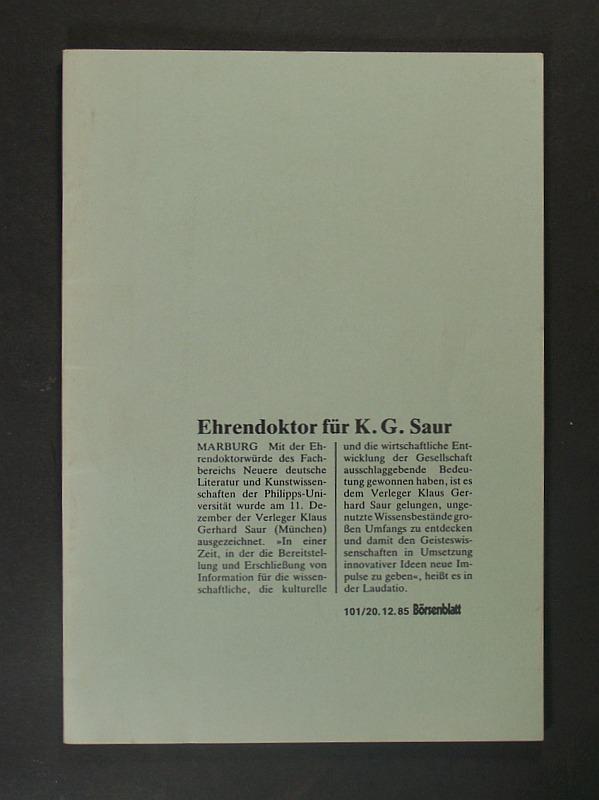 Ein Verleger wird geehrt. Ansprachen zur Verleihung der Ehrendoktorwürde an den Verleger Klaus G. Saur. (= Schriften der Universitätsbibliothek Marburg, Band 22).