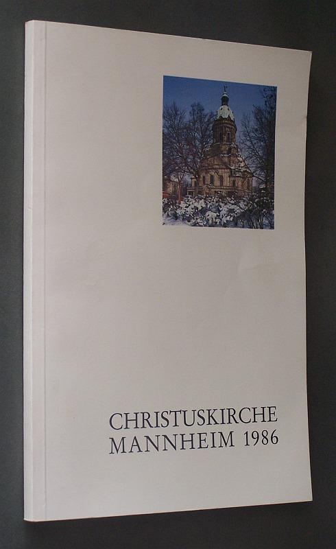 75 Jahre Christuskirche Mannheim. 1911 - 1986. Festschrift. Von Rudolf Günther und Kurt F. Müller.