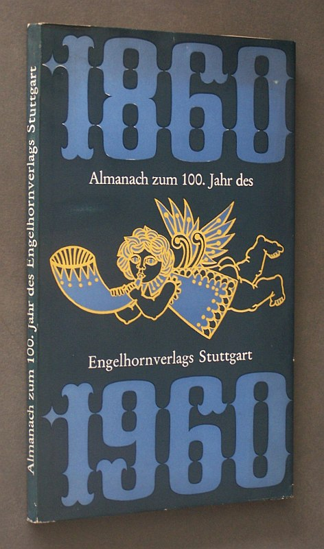 Almanach zum 100. Jahr des Engelhornverlags Stuttgart. 1860 - 1960.