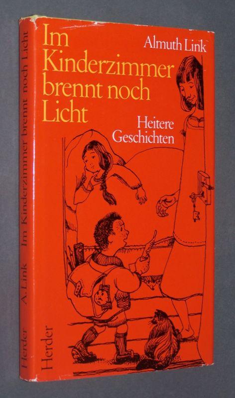 Im Kinderzimmer brennt noch Licht. Heitere Geschichten. Von Almuth Link.