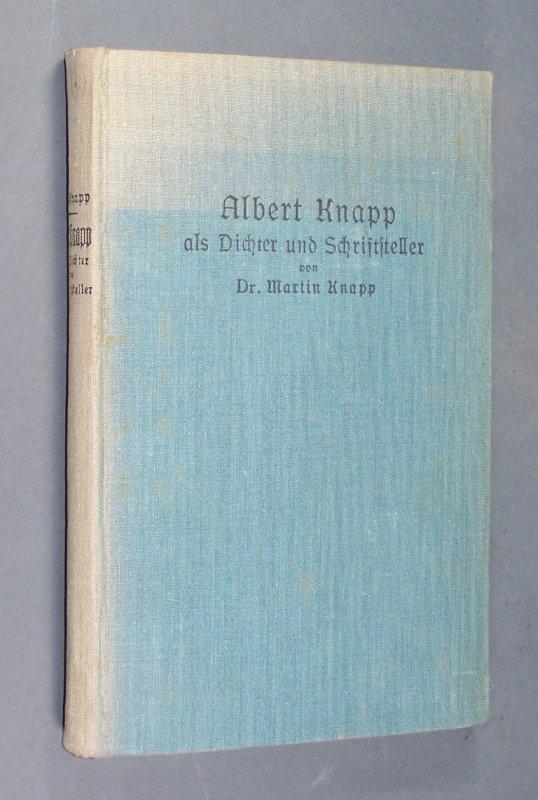 Albert Knapp als Dichter und Schriftsteller, Mit einem Anhang unveröffentlichter Jugendgedichte. Von Dr. Martin Knapp.
