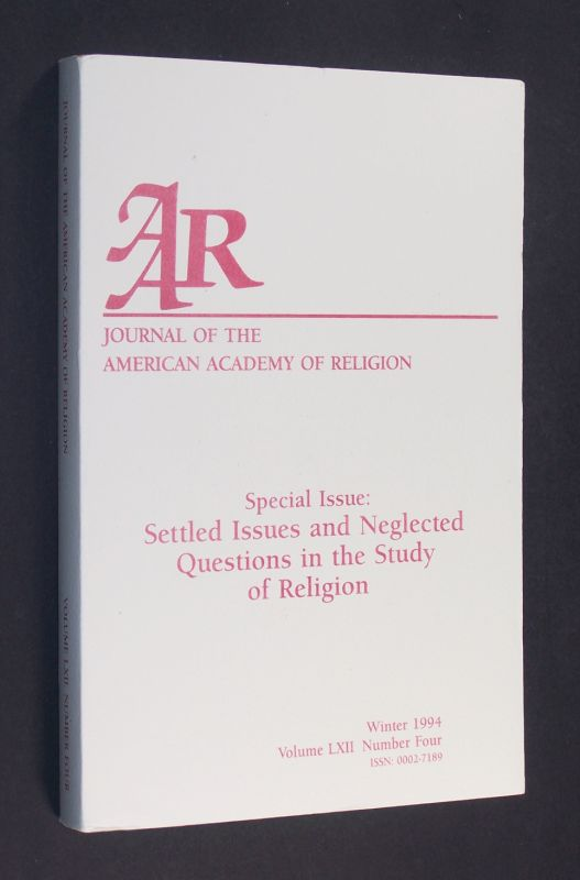 Journal of the American Academy of Religion. Vol. 62, Nr. 4, 1994. (Taylor: Unsettling Issues; Gill: The Academic Study of Religion; Penner: Holistic Analysis; Gerhart: Dialogical Fields in Religious Studies; Altizer: The Challenge of Nihilism; Winquist: Theology: Unsettled and Unsettling; Thistlethwaite: Settled Issues and Neglected Questions; Neusner: The Academic Study of Judaism, the Religion; Denny:Islamic Theology in the New World; Eckel: The Ghost at the Table; Brooks: The Thousand-Headed Person; Horsley: Innovation in Search of Reorientation; Brown: Believing Traditions and the Task of the Academic Theologian; Brown: Putting the Egg Back into the Chicken; Green:The Difference Religion Makes).