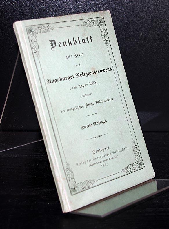 Denkblatt zur Feier des Augsburger Religionsfriedens vom Jahre 1555, gewidmet der evangelischen Kirche Württembergs. 2., Auflage.