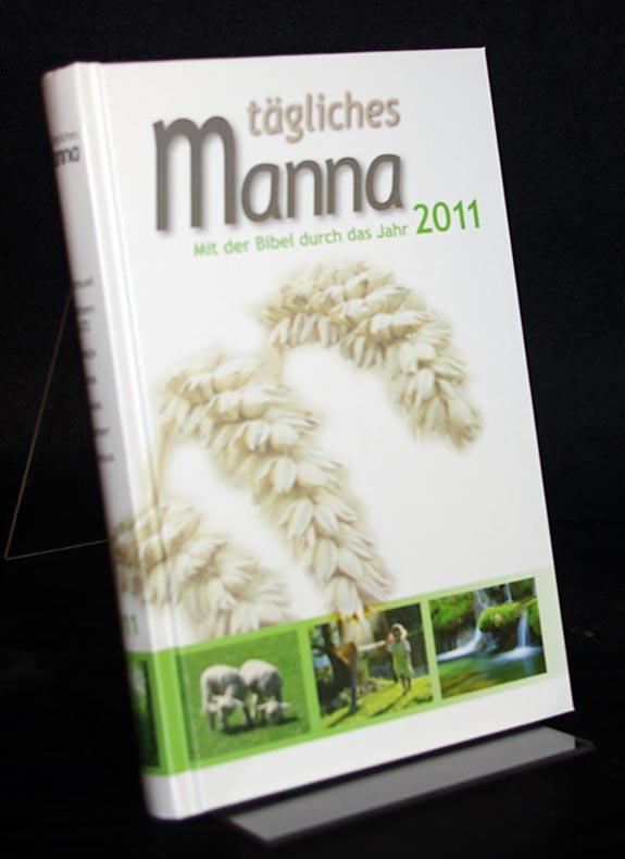 Tägliches Manna. Mit der Bibel durch das Jahr 2011. [Herausgegeben und verlegt vom Beröa-Verlag, Zürich].