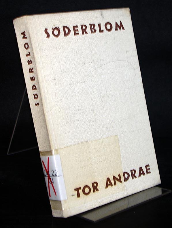Nathan Söderblom. [Von Tor Andrae]. 2., erweiterte Auflage.