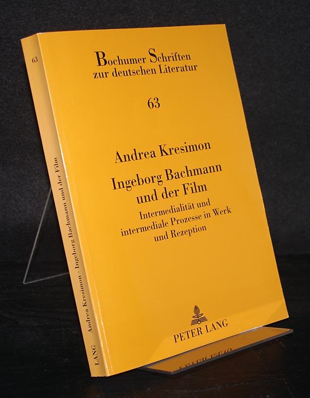 Ingeborg Bachmann und der Film. Intermedialität und intermediale Prozesse in Werk und Rezeption. [Von Andrea Kresimon]. (= Bochumer Schriften zur deutschen Literatur, Band 63).