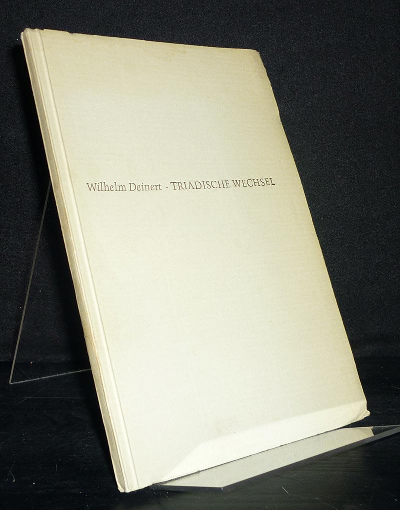 Deinert, Wilhelm: Triadische Wechsel. [Von Wilhelm Deinert]. Erstausgabe.