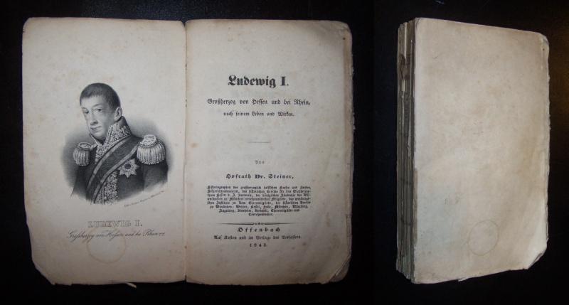 Steiner, (Johann Wilhelm Christian): Ludewig I. Großherzog von Hessen und bei Rhein, nach seinem Leben und Wirken. Von Hofrath Dr. Steiner [...].